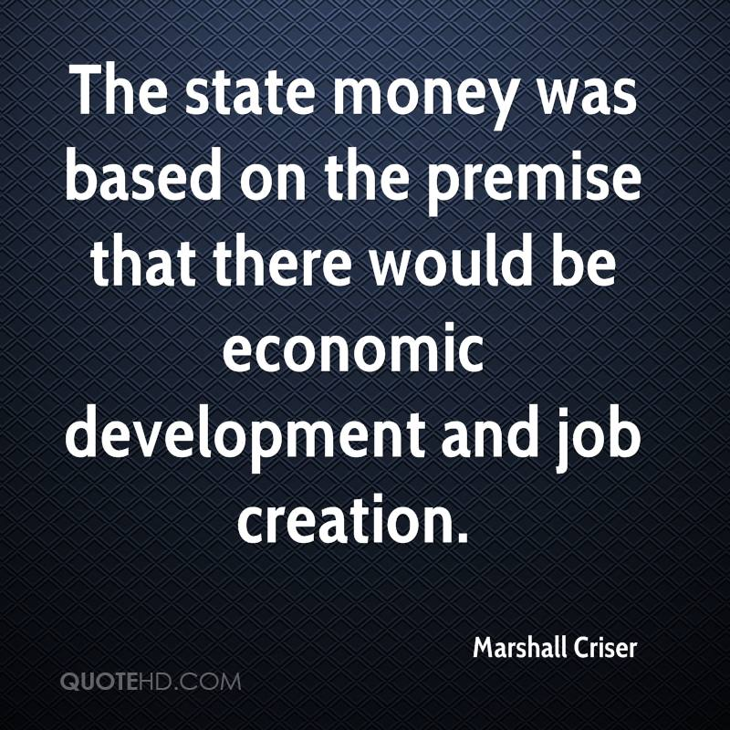 The state money was based on the premise that there would be economic development and job creation.