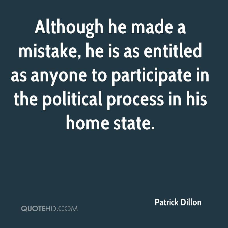Although he made a mistake, he is as entitled as anyone to participate in the political process in his home state.