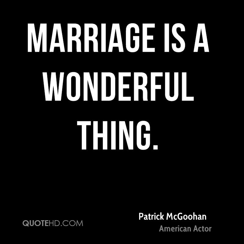 Marriage is a wonderful thing.