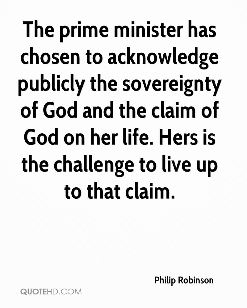 The prime minister has chosen to acknowledge publicly the sovereignty of God and the claim of God on her life. Hers is the challenge to live up to that claim.