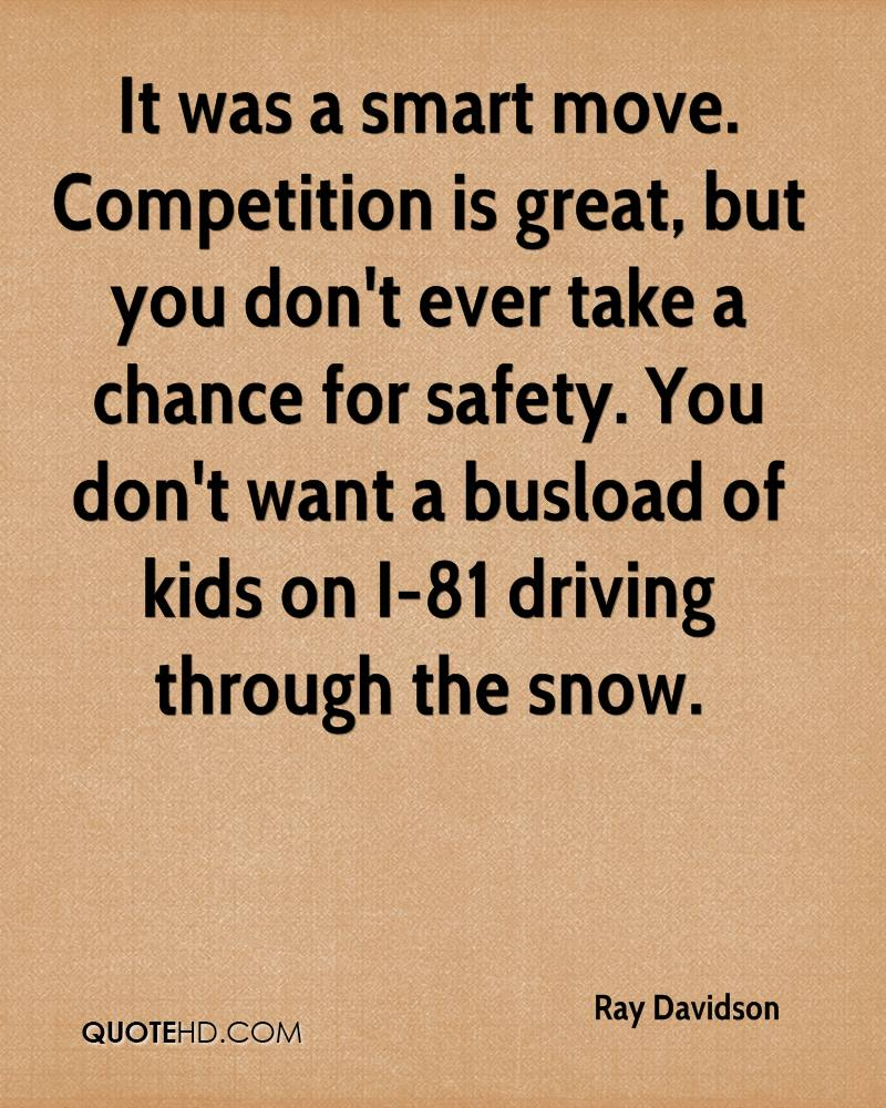 It was a smart move. Competition is great, but you don't ever take a chance for safety. You don't want a busload of kids on I-81 driving through the snow.