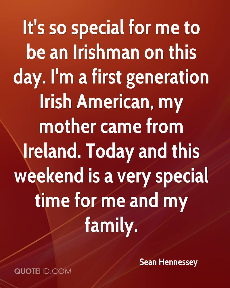 Sean hennessey quotes quotehd its so special for me to be an irishman on this day im altavistaventures Image collections