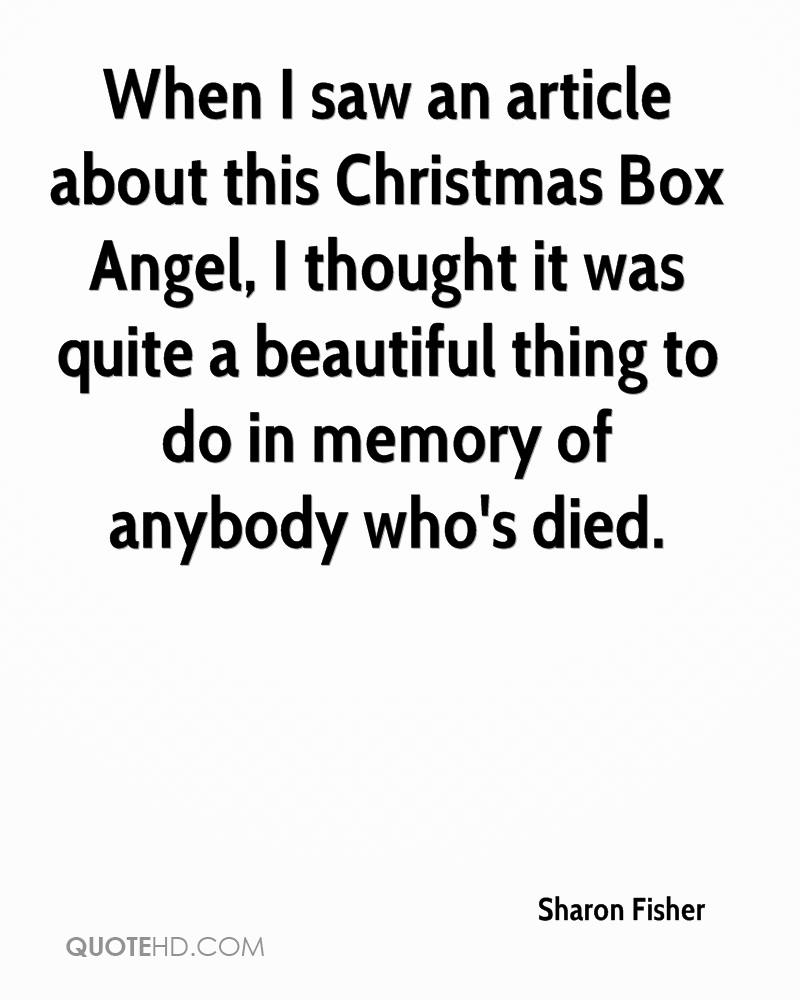 When I saw an article about this Christmas Box Angel, I thought it was quite a beautiful thing to do in memory of anybody who's died.