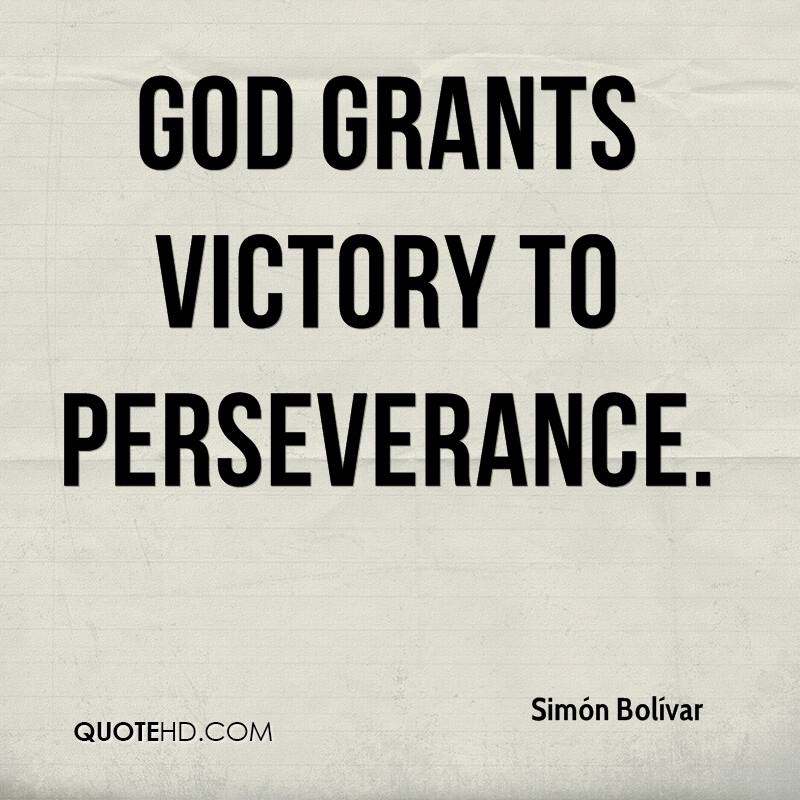 God grants victory to perseverance.