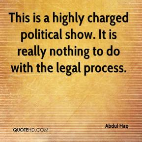 This is a highly charged political show. It is really nothing to do with the legal process.