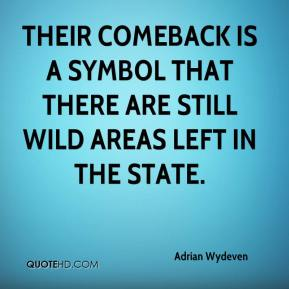 Adrian Wydeven - Their comeback is a symbol that there are still wild areas left in the state.