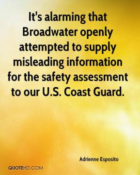 Adrienne Esposito - It's alarming that Broadwater openly attempted to supply misleading information for the safety assessment to our U.S. Coast Guard.