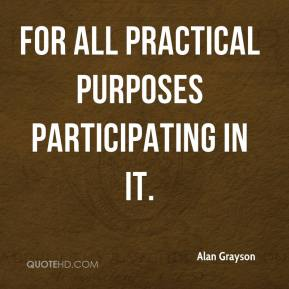 Alan Grayson - For all practical purposes participating in it.