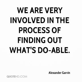 Alexander Garvin - We are very involved in the process of finding out what's do-able.
