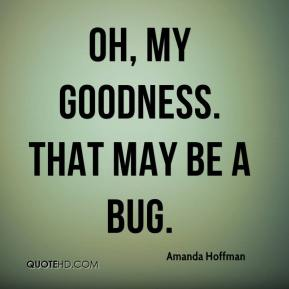 Amanda Hoffman - Oh, my goodness. That may be a bug.