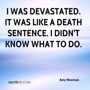 Amy Newman - I was devastated. It was like a death sentence. I didn't know what to do.