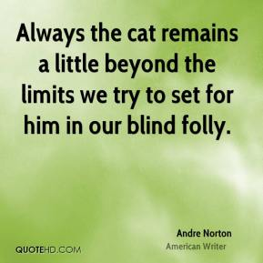 Andre Norton - Always the cat remains a little beyond the limits we try to set for him in our blind folly.