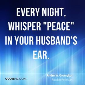 "Every night, whisper ""peace"" in your husband's ear."