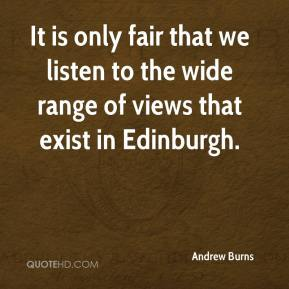 It is only fair that we listen to the wide range of views that exist in Edinburgh.