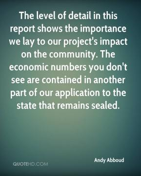 Andy Abboud - The level of detail in this report shows the importance we lay to our project's impact on the community. The economic numbers you don't see are contained in another part of our application to the state that remains sealed.