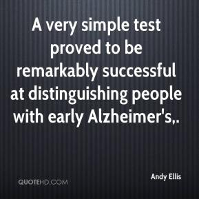 Andy Ellis - A very simple test proved to be remarkably successful at distinguishing people with early Alzheimer's.