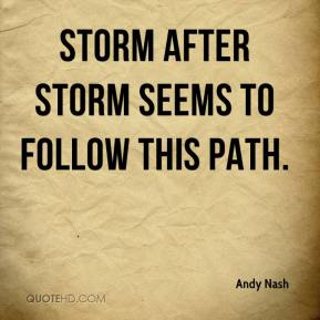 Storm after storm seems to follow this path.