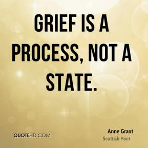 Grief is a process, not a state.