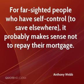 Anthony Webb - For far-sighted people who have self-control (to save elsewhere), it probably makes sense not to repay their mortgage.