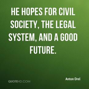 Anton Drel - He hopes for civil society, the legal system, and a good future.
