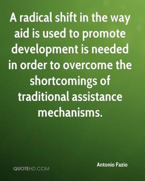 Antonio Fazio - A radical shift in the way aid is used to promote development is needed in order to overcome the shortcomings of traditional assistance mechanisms.