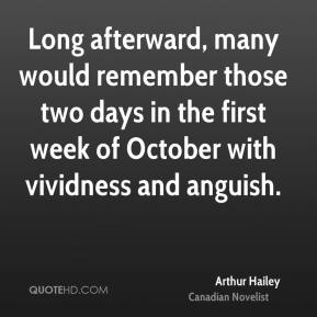 Long afterward, many would remember those two days in the first week of October with vividness and anguish.