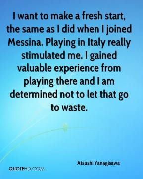 Atsushi Yanagisawa - I want to make a fresh start, the same as I did when I joined Messina. Playing in Italy really stimulated me. I gained valuable experience from playing there and I am determined not to let that go to waste.