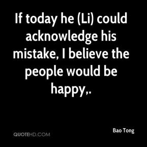 Bao Tong - If today he (Li) could acknowledge his mistake, I believe the people would be happy.