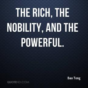 Bao Tong - the rich, the nobility, and the powerful.