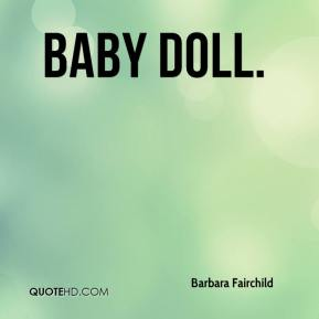 Baby Doll.