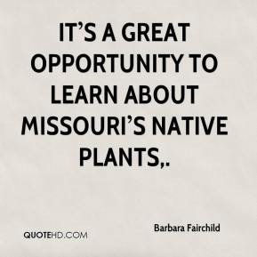 It's a great opportunity to learn about Missouri's native plants.