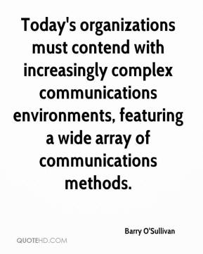 Barry O'Sullivan - Today's organizations must contend with increasingly complex communications environments, featuring a wide array of communications methods.