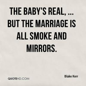 The baby's real, ... But the marriage is all smoke and mirrors.