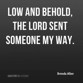 Brenda Allen - Low and behold, the Lord sent someone my way.