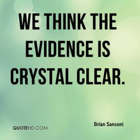 We think the evidence is crystal clear.