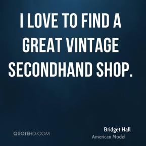 I love to find a great vintage secondhand shop.