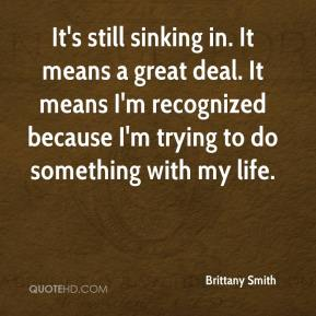 Brittany Smith - It's still sinking in. It means a great deal. It means I'm recognized because I'm trying to do something with my life.