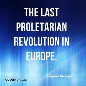 the last proletarian revolution in Europe.