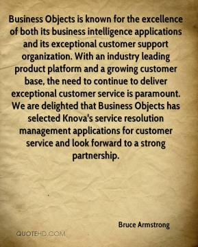Business Objects is known for the excellence of both its business intelligence applications and its exceptional customer support organization. With an industry leading product platform and a growing customer base, the need to continue to deliver exceptional customer service is paramount. We are delighted that Business Objects has selected Knova's service resolution management applications for customer service and look forward to a strong partnership.