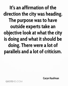 Caryn Kaufman - It's an affirmation of the direction the city was heading. The purpose was to have outside experts take an objective look at what the city is doing and what it should be doing. There were a lot of parallels and a lot of criticism.