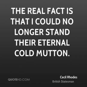 The real fact is that I could no longer stand their eternal cold mutton.