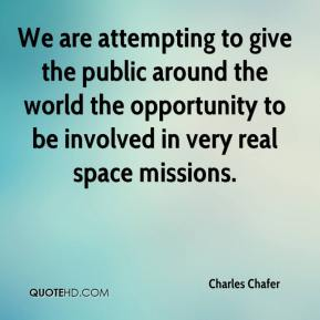 Charles Chafer - We are attempting to give the public around the world the opportunity to be involved in very real space missions.