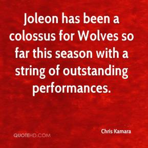 Chris Kamara - Joleon has been a colossus for Wolves so far this season with a string of outstanding performances.