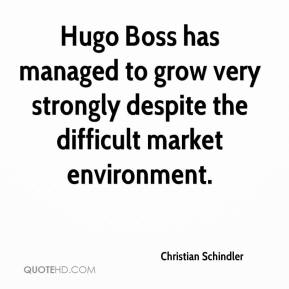 Christian Schindler - Hugo Boss has managed to grow very strongly despite the difficult market environment.