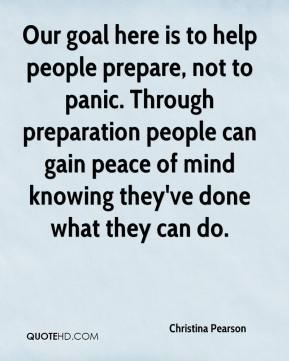 Christina Pearson - Our goal here is to help people prepare, not to panic. Through preparation people can gain peace of mind knowing they've done what they can do.