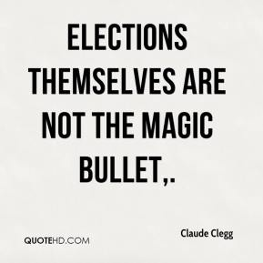 Claude Clegg - Elections themselves are not the magic bullet.