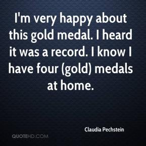 Claudia Pechstein - I'm very happy about this gold medal. I heard it was a record. I know I have four (gold) medals at home.