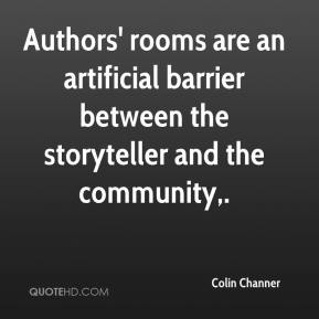 Colin Channer - Authors' rooms are an artificial barrier between the storyteller and the community.