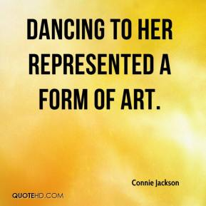 Connie Jackson - Dancing to her represented a form of art.