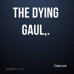 Craig Lucas - The Dying Gaul.